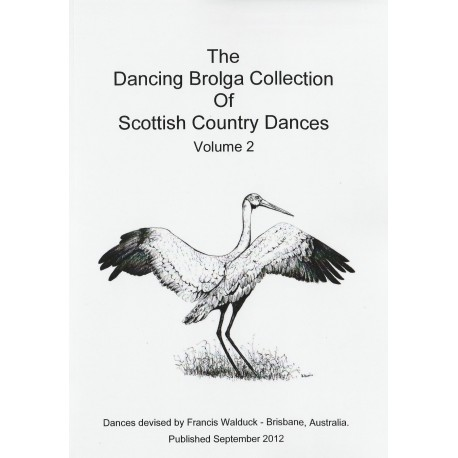 Dancing Brolga Collection of Scottish Country Dances Vol II, The