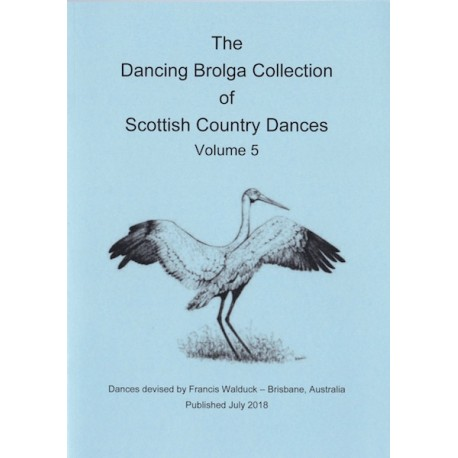 Dancing Brolga Collection of Scottish Country Dances Vol 5,  The
