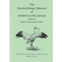 Dancing Brolga Collection of Scottish Country Dances Vol 6,  The