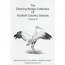 Dancing Brolga Collection of Scottish Country Dances Vol III, The