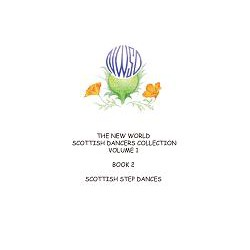 New World Scottish Dancers Collection, Volume 1, Book 2