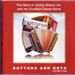 Buttons and Keys Vol. 4 - The Best of Jimmy Shand Jnr.