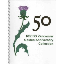 50 RSCDS Vancouver Golden Anniversary Collection